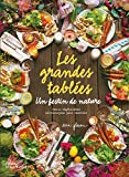grandes tablées (Les) : un festin de nature : menus végétariens ultrasimples pour recevoir | Gleeson, Erin. Auteur