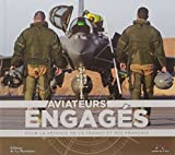 Aviateurs engagés : pour la défense de la France et des Français | Ouvrage collectif. Auteur