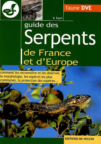 Guide des serpents de France et d'Europe