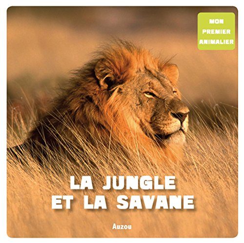 Mon premier animalier : La jungle et la savane