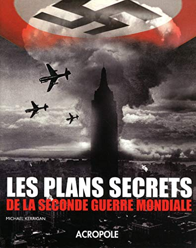 Les plans secrets de la seconde guerre mondiale