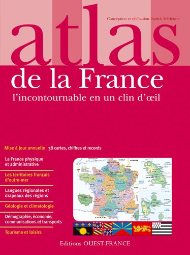 Atlas de la France : L'incontournable en un clin d'oeil