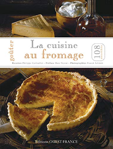 Goûter le fromage : 108 recettes