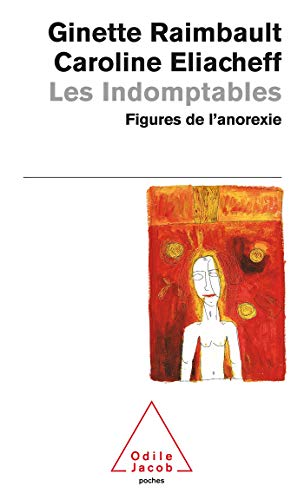 Les indomptables : figures de l'anorexie