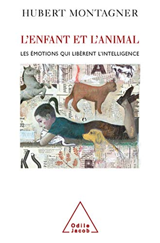 L'enfant et l'animal. Les émotions qui libèrent l'intelligence