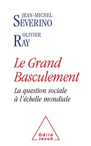 Le Grand basculement.La question sociale à l'échelle mondiale