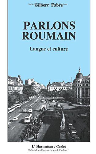 Parlons roumain: Langue et culture