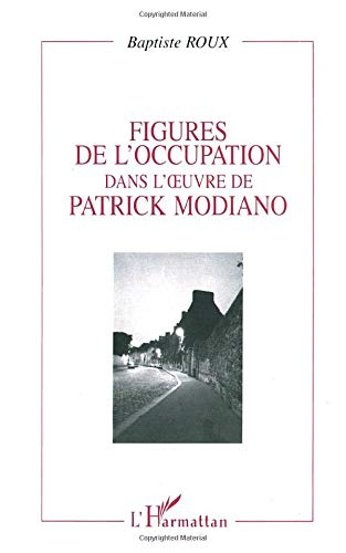 Figures de l'Occupation dans l'oeuvre de Patrick Modiano