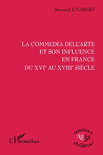 La commedia dell'arte et son influence en France