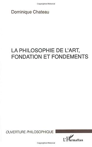 La philosophie de l'art fondation et fondements