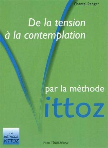 De la tension à la contemplation par la méthode Vittoz