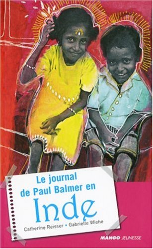 Le journal de Paul Balmer en Inde