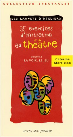35 exercices d'initiation au théâtre, tome 2