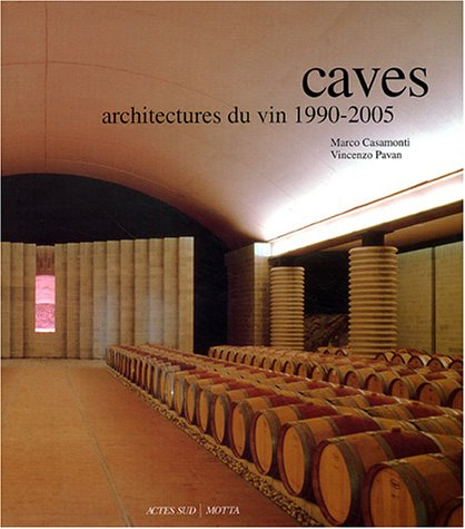 Caves : Architectures du vin 1990-2005
