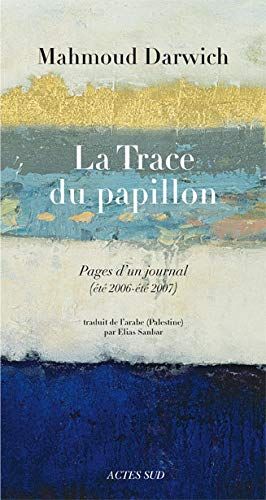 La Trace du papillon : Pages d'un journal (été 2006-été 2007)