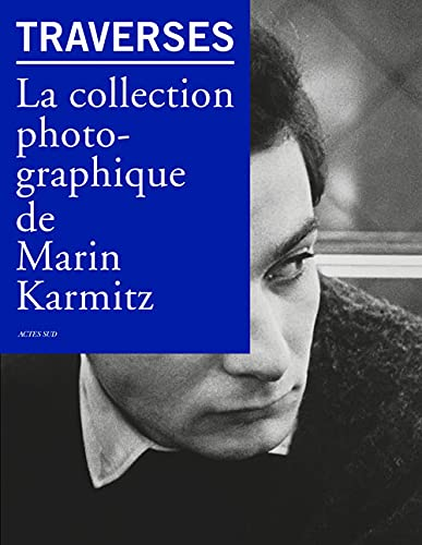 Traverses : La collection photographique de Marin Karmitz