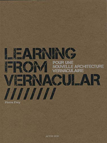 Learning from Vernacular : Pour une nouvelle architecture vernaculaire