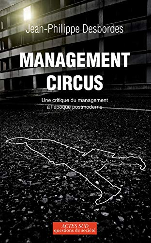 Management circus : Une critique du management à l'époque postmoderne