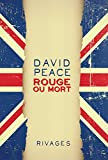 Rouge ou Mort | Peace, David (1967-....)