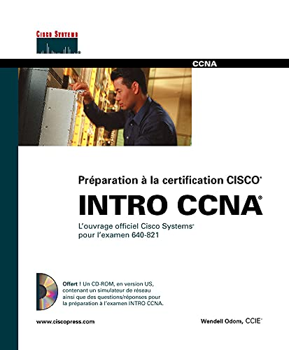 Intro CCNA : Guide de certification 640-821 (1Cédérom)