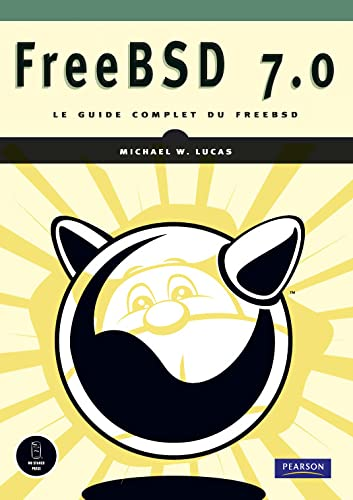 FreeBSD 7.0 Le guide complet du FreeBSD