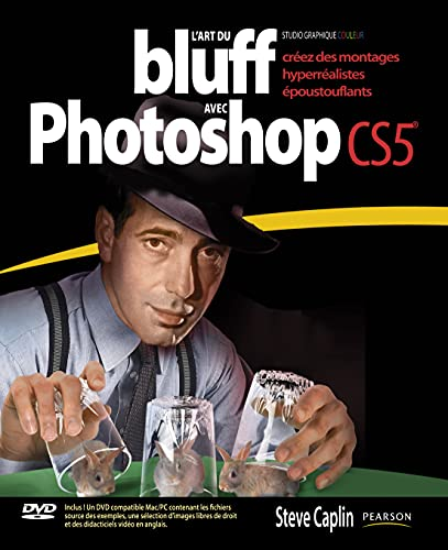 L'Art du bluff avec Photoshop CS5