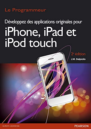Developpez des Applications Originales pour Iphone, Ipad, Ipod