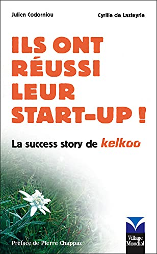 Ils ont réussi leur start-up ! La success-story de Kelkoo