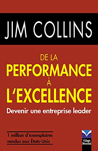 De la performance à l\'excellence : Devenir une entreprise leader