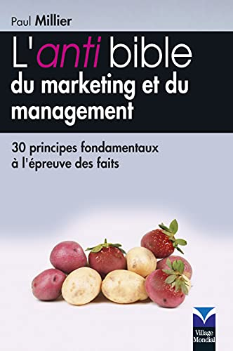 L'anti bible du marketing et du management