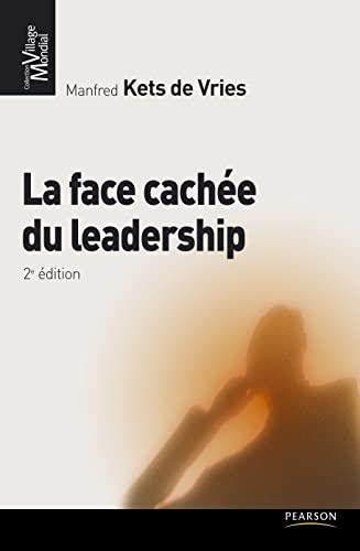 Face Cachée du Leardership 2e Ed.(la)