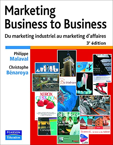 Marketing Business to Business : Du marketing industriel au marketing d'affaires