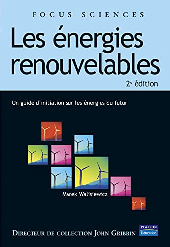 Energies renouvelables - Un guide d'initiation aux énergies du futur