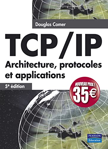 TCP/IP 5e Ed. Architecture,protocoles et applications