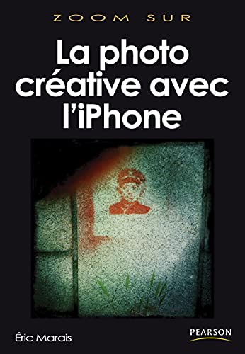 La photographie Creative avec l'iPhone