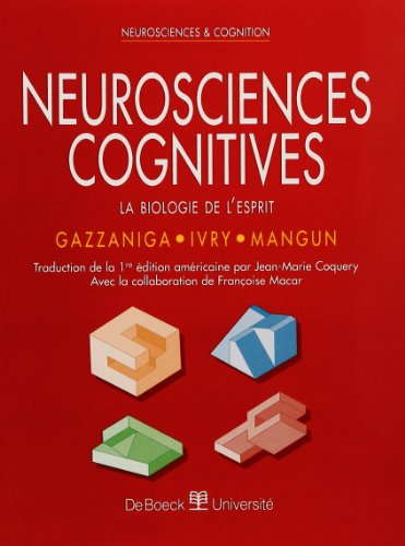 Neurosciences cognitives - La Biologie de l'esprit