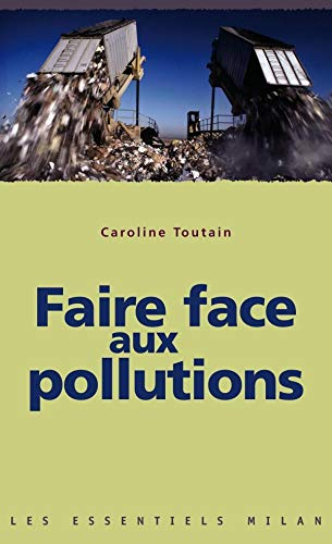 Faire face aux pollutions