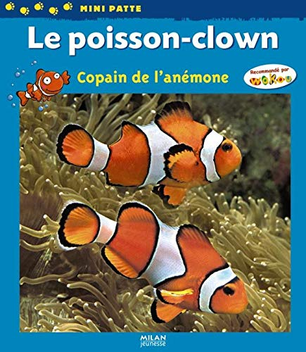 Le poisson-clown : Copain de l'anémone
