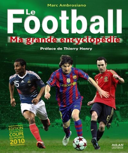 Le football : ma grande encyclopédie