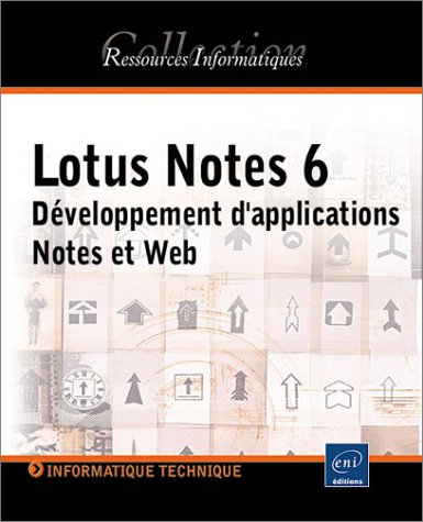 Lotus Notes 6 : Développement d'application Notes et Web