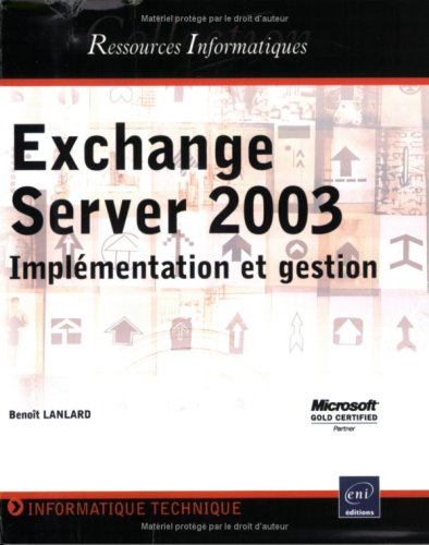 Exchange server 2003 : Implémentation et gestion