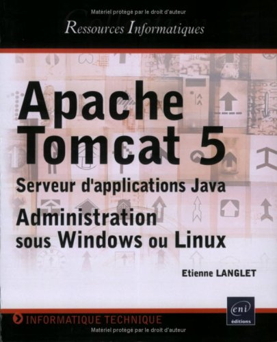 Apache Tomcat 5 : Serveur d'application Java ; Administration sous Windows ou Linux