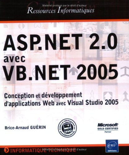 ASP.Net 2.0 avec VB.Net 2005 : Conception et développement d'applications Web avec Visual Studio 2005