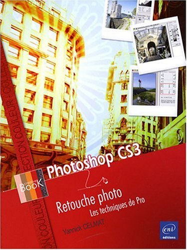 Photoshop CS3 - Retouche photo - Les techniques de pro
