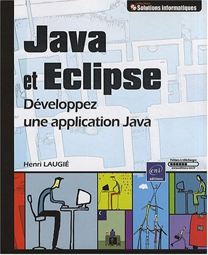 Java et Eclipse - Développez une application Java