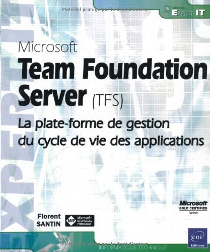 Microsoft Team Foundation Server (TFS) - La plate-forme de gestion du cycle de vie des applications