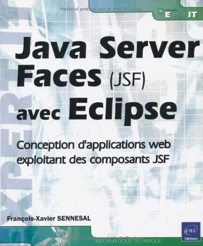 Java Server Faces JSF avec Eclipse - Mise en oeuvre pour la conception d'applications web