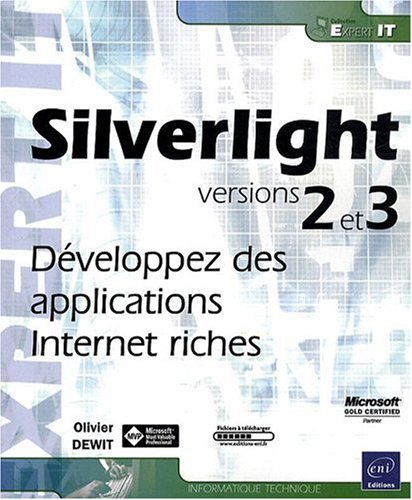 Silverlight 2 et 3 - Développez des applications Internet riches