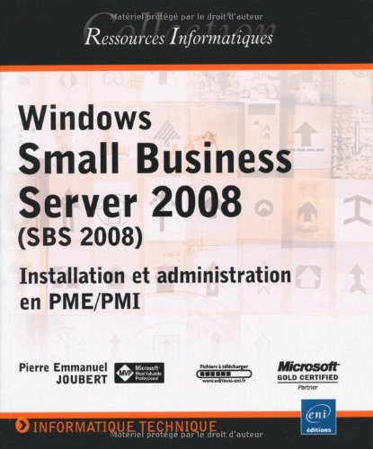 Windows Small Business Server 2008 SBS - Installation et administration en PME/PMI