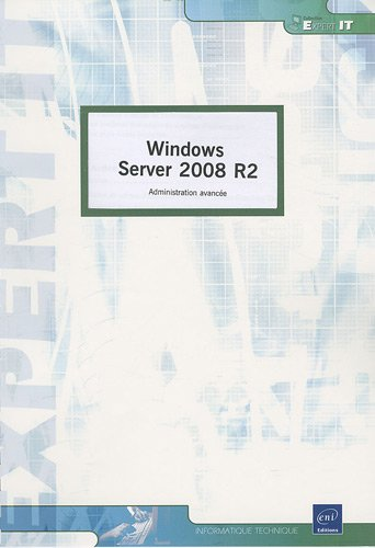 Windows Server 2008 R2 : Administration avancée